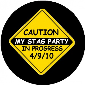 Personalised custom badge Stag Night yellow caution warning sign