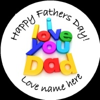 D001 Fathers Day Badge I Love you dad any text background colour