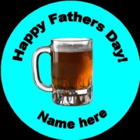 D004 Fathers Day Badge beer any text background colour